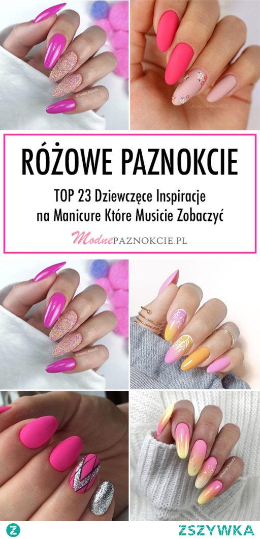 Różowe Paznokcie – TOP 23 Dziewczęce Inspiracje na Manicure Które Musicie Zobaczyć