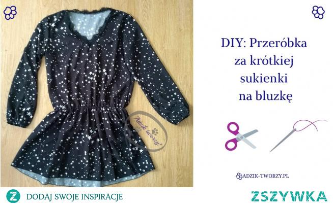 Za krótka sukienka? Zamiast wyrzucać - przerób ją na bluzkę!  Instrukcje na przerabianie za krótkiej sukienki znajdziesz po KLIKnięciu w zdjęcie oraz na blogu Adzik-tworzy.pl