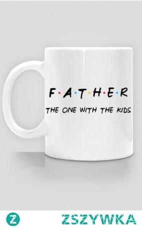 Father the one with the kids kubek prezent dla taty Dzień Ojca