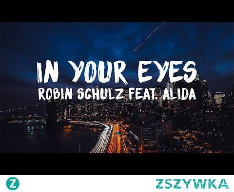 Robin Schulz feat. Alida – In Your Eyes (Lyrics)