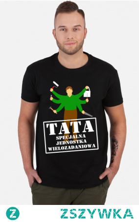 Tata - specjalna jednostka wielozadaniowa koszulka prezent na Dzień Ojca