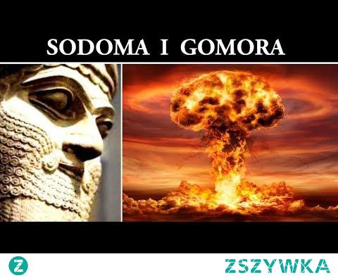 Biblia i Sumerowie - Zniszczenie Sodomy i Gomory
