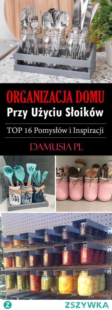 Organizacja Domu Przy Użyciu Słoików – TOP 16 Pomysłów i Inspiracji