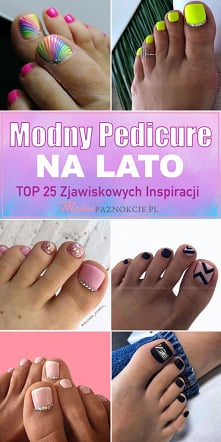 Modny Pedicure na Lato – TO...