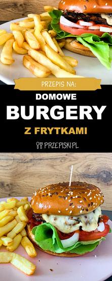Przepis na Domowe Burgery z...