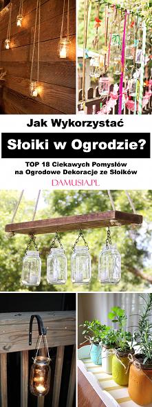 Jak Wykorzystać Słoiki w Og...