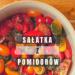 Wspaniała sałatka z pomidor...