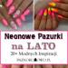 NEONOWE PAZNOKCIE NA LATO: TOP 20+ Modnych Inspiracji na Letnie Pazurki