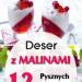 DESER MALINOWY: TOP 12 Najlepszych Przepisów na Pyszny