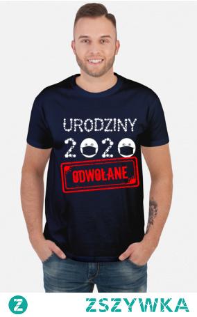 Koszulka Urodziny 2020 odwołane