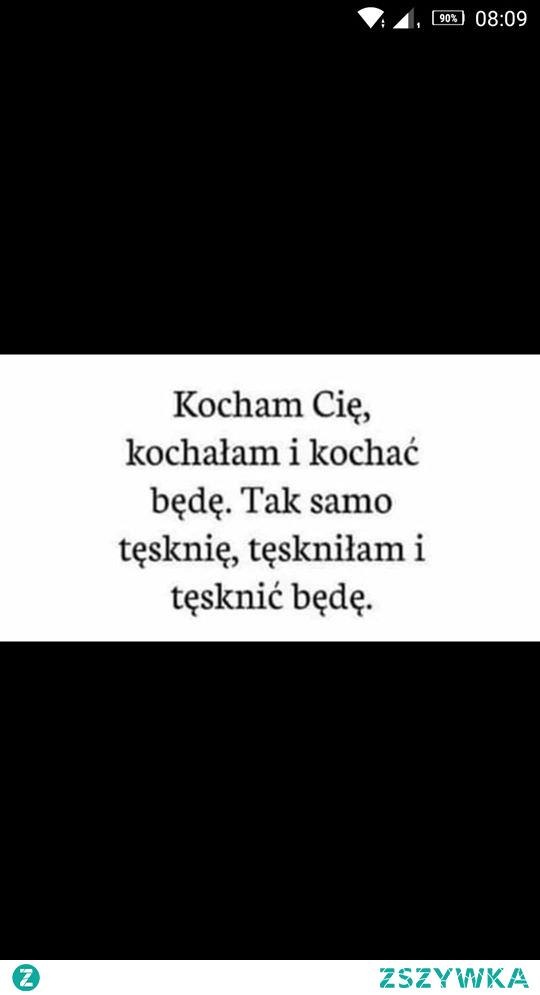 Kocham Cię, kochałam i kochać będę.  mojecytatki .pl/14213-kocham_cie,_kochalam.html      #love #polishgirl #polishboy #polish #miłość #cytaty #cytatyomiłości #naiwna #ufam #kocham #zycie #zazdrosc #tesknota #potrzeba #ufam #kocham #ciebie #chujowo #love