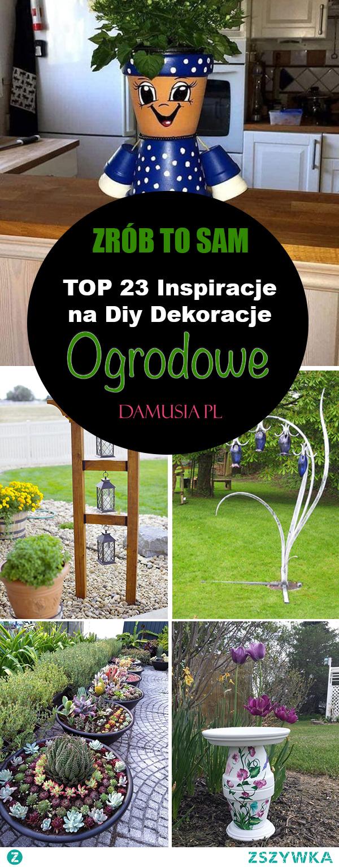 ZRÓB TO SAM: TOP 23 Inspiracje na Diy Dekoracje Ogrodowe