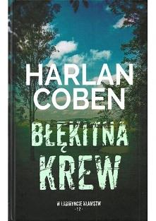 Błękitna krew - Harlan Coben  Myron Bolitar tom 4 Kto pomógł porwać syna Jacka Coldrena, znanego golfisty? Myrion Bolitar z zaskoczeniem odkrywa, że sprawa ma związek z niewyjaś...