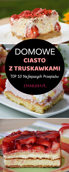Domowe Ciasto z Truskawkami...