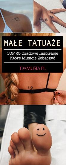 Małe Tatuaże – TOP 23 Czado...
