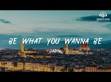 Darin - Be What You Wanna Be [ lyric ]