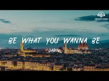 Darin - Be What You Wanna B...