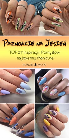 Paznokcie na Jesień – TOP 27 Inspiracji i Pomysłów na Jesienny Manicure