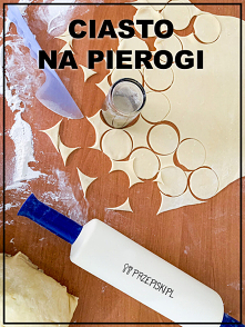 Idealne Ciasto na Pierogi – Przepis