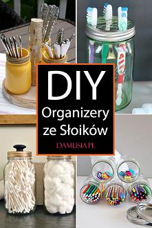 DIY Organizery ze Słoików –...