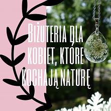 Biżuteria inspirowana natur...