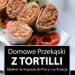 #Domowe Przekąski # Tortilli # Idealne #a Imprezę do Pracy# na Kolację#