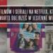Filmy i seriale na Netflix, które warto obejrzeć w jesienne wieczory.