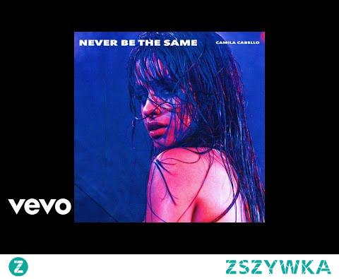 Camila Cabello - Never Be the Same (Audio)