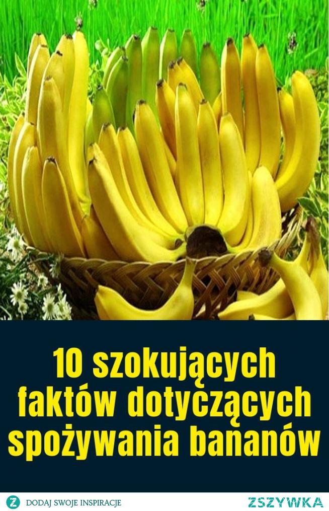 10 szokujących faktów dotyczących spożywania bananów
