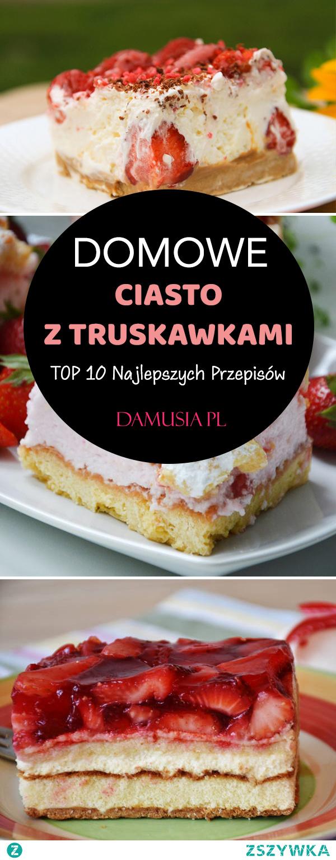 Domowe Ciasto z Truskawkami – TOP 10 Najlepszych Przepisów
