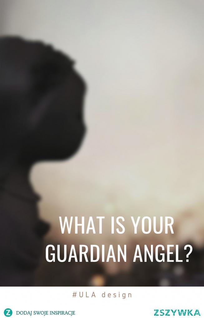 Jaki jest Twój Anioł Stróż?