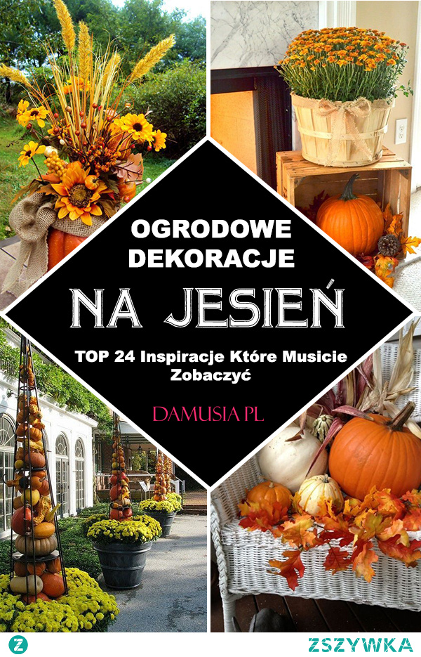 Dekoracje Ogrodowe na Jesień – TOP 24 Inspiracje Które Musicie Zobaczyć