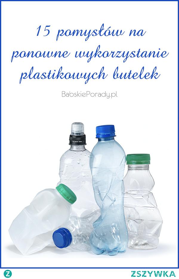 15 pomysłów na ponowne wykorzystanie plastikowych butelek