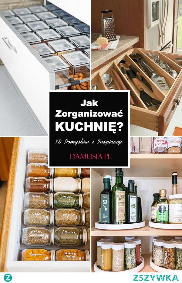 Jak Zorganizować Kuchnię? TOP 18 Pomysłów i Inspiracji na Organizację Kuchni