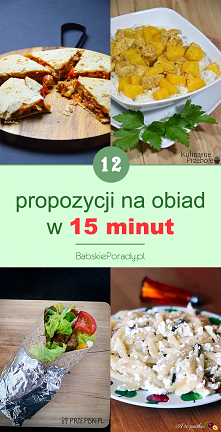 12 propozycji na obiad w 15...