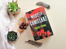 """""""Prosta sprawa"""" - Wojciech Chmielarz"""