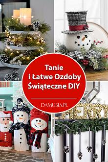 Tanie i Łatwe Ozdoby Świąte...