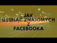 Jak Usunąć Znajomych Z Facebooka?