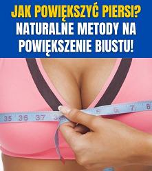 Jak powiększyć piersi? Naturalne metody na powiększenie biustu!