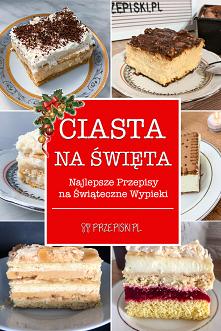 Ciasta na Święta – Najlepsz...