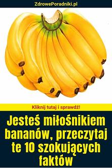 Jesteś miłośnikiem bananów,...