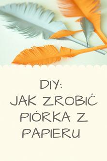 Jak zrobić piórka z papieru...