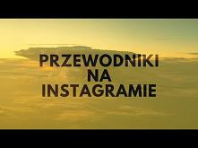 Przewodniki Na Instagramie!