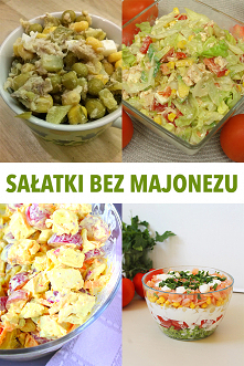 Pyszne sałatki bez majonezu...
