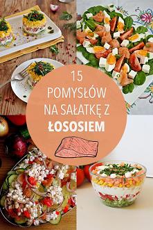 15 pomysłów na sałatkę z ŁOSOSIEM