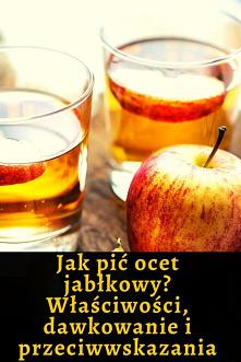 Jak pić ocet jabłkowy? Właś...