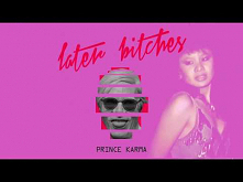 The Prince Karma - Later Bi...