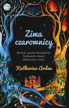 Zima czarownicy. Zimowa Trylogia. Tom 3 - Katherine Arden