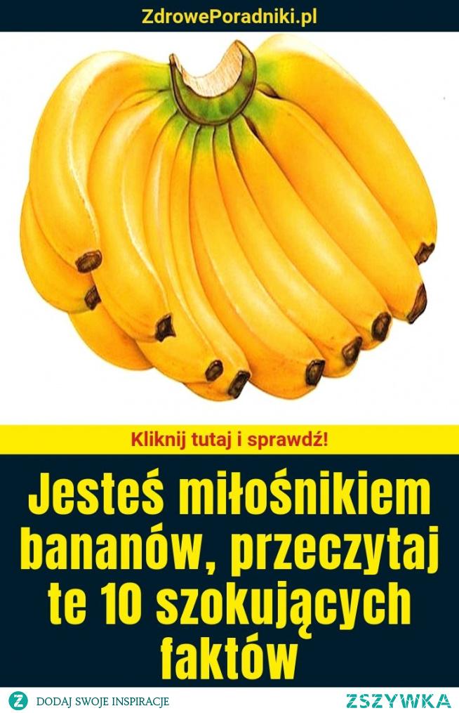 Jesteś miłośnikiem bananów, przeczytaj te 10 szokujących faktów