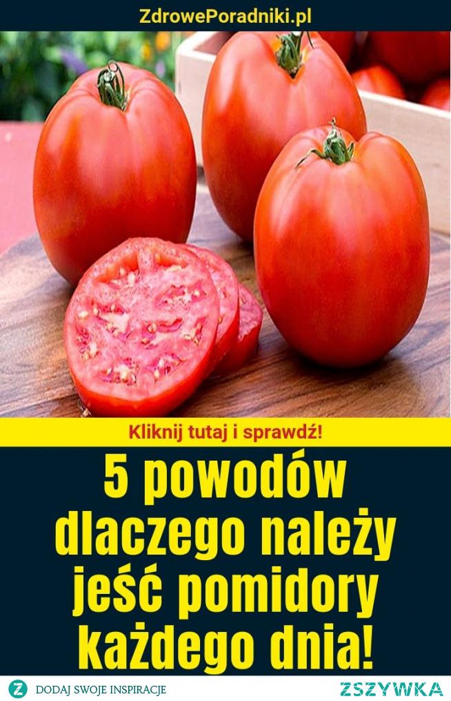 5 powodów dlaczego należy jeść pomidory każdego dnia!